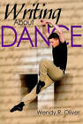 Writing About Dance by Wendy Oliver (Paperback, 2010)