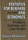Problems, Exercises, and Case Studies: For Statistics for Business and Economics by Edwin Mansfield (Paperback, 1994)