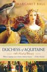 Duchess of Aquitaine by Margaret Ball (Paperback / softback, 2007)