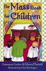 The Mass Book for Children by Rosemarie Gortler, Donna Piscitelli (Paperback, 2004)
