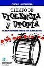Tiempo De Violencia y Utopia : 1966-1976 by Oscar R. Anzorena (Paperback, 1998)