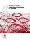 Renforcement Des Organisations Rgionales de La Pche by Publishing Oecd Publishing (Paperback / softback, 2009)