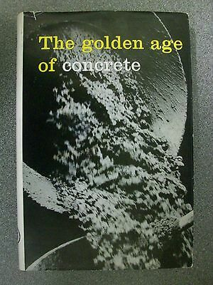 THE GOLDEN AGE OF CONCRETE edited by R. M. TITFORD  H/B D/W  Pub. DOROTHY HENRY