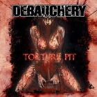 Debauchery - Torture Pit (2008)