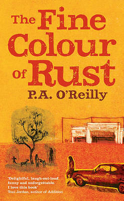The Fine Colour of Rust by P. A. O'Reilly - Large Paperback - 20% Bulk Discount