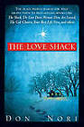 Love Shack: The Place People Search for That Draws Them to Best-Selling Books Like the Shack, the Love Dare, Woman, Thou Art Loose by Don Sr. Nori (Paperback, 2009)