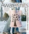 AwareKnits: Knit & Crochet Projects for the Eco-Conscious Stitcher by Adrienne Armstrong, Vickie Howell (Paperback / softback, 2009)