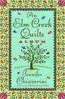 An Elm Creek Quilts Album: Three Novels in the Popular Series by Jennifer Chiaverini (Other book format, 2006)