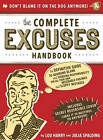 The Complete Excuses Handbook: The Definitive Guide to Avoiding Blame and Shirking Responsibility by Julia Spalding, Lou Harry (Paperback, 2007)