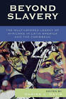 Beyond Slavery: The Multilayered Legacy of Africans in Latin America and the Caribbean by Rowman & Littlefield (Paperback, 2006)