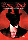 I Am Jack: Confessions of the Whitechapel Ripper by Shirley Goulden (Paperback, 2011)