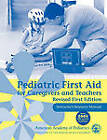 Pediatric First Aid for Caregivers and Teachers Resource Manual: Instructor's Resource Manual by AAP - American Academy of Pediatrics (Paperback, 2007)