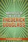 Narrative of the Life of Frederick Douglass by Frederick Douglass (Paperback, 2011)