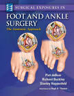 Surgical Exposures in Foot & Ankle Surgery: The Anatomic Approach by Richard Buckley, Stanley Hoppenfeld, Piet Deboer (Hardback, 2012)