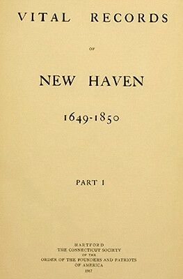 Vital Records of New Haven Connecticut 1649-1850 CT