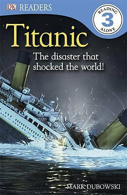 Titanic (DK Readers Level 3) by Mark Dubowski, Good Book (Paperback) FREE & Fast