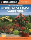 The Complete Guide to Northwest Coast Gardening: A Beginners Guide to Growing Landscape Plants, Flowers & Vegetables in Northern California, Western Oregon, Western Washington, and Southwestern British Columbia by Lynn M. Steiner (Paperback, 2012)
