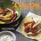 Tacos, Quesadillas and Burritos by Laura Washburn Hutton (Hardback, 2012)