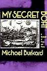 My Secret Boat: A Notebook of Prose and Poems by Michael Burkard (Paperback, 1992)