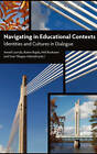 Navigating in Educational Contexts: Identities and Cultures in Dialogue by Sense Publishers (Hardback, 2011)