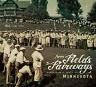 From Fields to Fairways: Classic Golf Clubs of Minnesota by Rick Shefchik (Hardback, 2012)