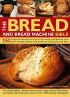 The Bread and Bread Machine Bible: 250 Recipes for Breads from Around the World, Made Both by Hand and in a Bread Machine, with Traditional Classics and New Ideas by Jennie Shapter, Christine Ingram (Paperback, 2012)