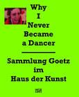 Why I Never Became a Dancer by Hatje Cantz (Paperback, 2011)