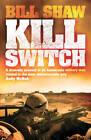 Kill Switch by Bill Shaw (Paperback, 2011)