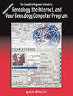 The Complete Beginner's Guide to Genealogy, the Internet, and Your Genealogy Computer Program. Updated Edition by Karen Clifford (Paperback / softback, 2010)
