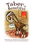 Taber is Beautiful by Samantha DeGrasse (Paperback, 2011)