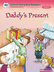 Oxford Storyland Readers: Level 2: Daddy's Present: Level 2: Daddy's Present by Carol MacLennan (Paperback, 2004)