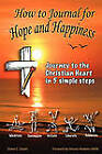 How to Journal for Hope and Happiness: Journey to the Christian Heart in 5 Simple Steps by Diane C Doyle (Paperback / softback, 2010)