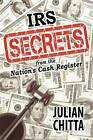 IRS Secrets from the Nation's Cash Register by Julian Chitta (Paperback / softback, 2012)