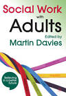 Social Work with Adults by Martin Davies (Paperback, 2012)