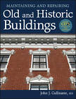 Maintaining and Repairing Old and Historic Buildings by John Cullinane (Hardback, 2012)