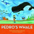 Pedro's Whale by Patrick Schwarz, Paula Kluth (Paperback, 2010)