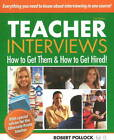 Teacher Interviews: How to Get Them & How to Get Hired! by Robert Pollock (Paperback, 2011)