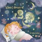 When I Dream of 123 by Graham Oakley (Paperback, 2012)
