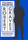 The Early Poetry of Robert Graves: The Goddess Beckons by Frank L. Kernowski (Paperback, 2002)