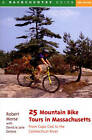 25 Mountain Bike Tours in Massachusetts: From Cape Cod to the Connecticut River by David Devore, Robert S. Morse, Jane Devore (Paperback, 2000)