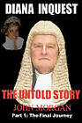 Diana Inquest: The Untold Story: Pt. 2: How and Why Did Diana Die? by John Morgan (Paperback, 2009)