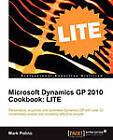 Microsoft Dynamics GP 2010 Cookbook : LITE by Mark Polino (Paperback, 2011)