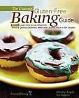 The Essential Gluten-Free Baking Guide: Part 1: Learn How to Use Amaranth, Almond, Quinoa, Garbanzo, Millet and Coconut Flour in 50+ Recipes by Brittany Angell, Iris Higgins (Paperback / softback, 2012)
