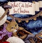 What Cats Want for Christmas by Kandy Radzinski (Hardback, 2007)