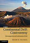 The Continental Drift Controversy: Paleomagnetism and Confirmation of Drift: 2 by Henry R. Frankel (Hardback, 2012)