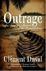 Outrage: An Anarchist Memoir of the Penal Colony by Clement Duval (Paperback, 2012)