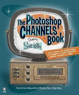 The Photoshop Channels Book by Scott Kelby (2006, Paperback) FREE SHIPPING