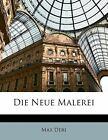 Die Neue Malerei (German Edition) by Max Deri (2010, Paperback)