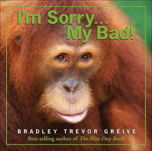 I-039-m-Sorry-My-Bad-by-Bradley-Trevor-Greive-Hardcover-Book-About-Animals