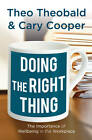 Doing the Right Thing: The Importance of Well-Being in the Workplace by Cary Cooper, Theo Theobald (Paperback, 2011)